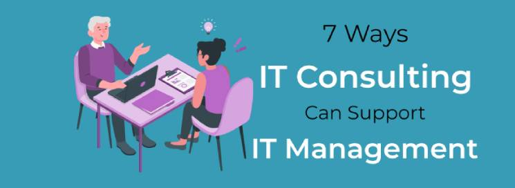 Mississauga IT Consulting – 7 Ways IT Consulting Can Support IT Management